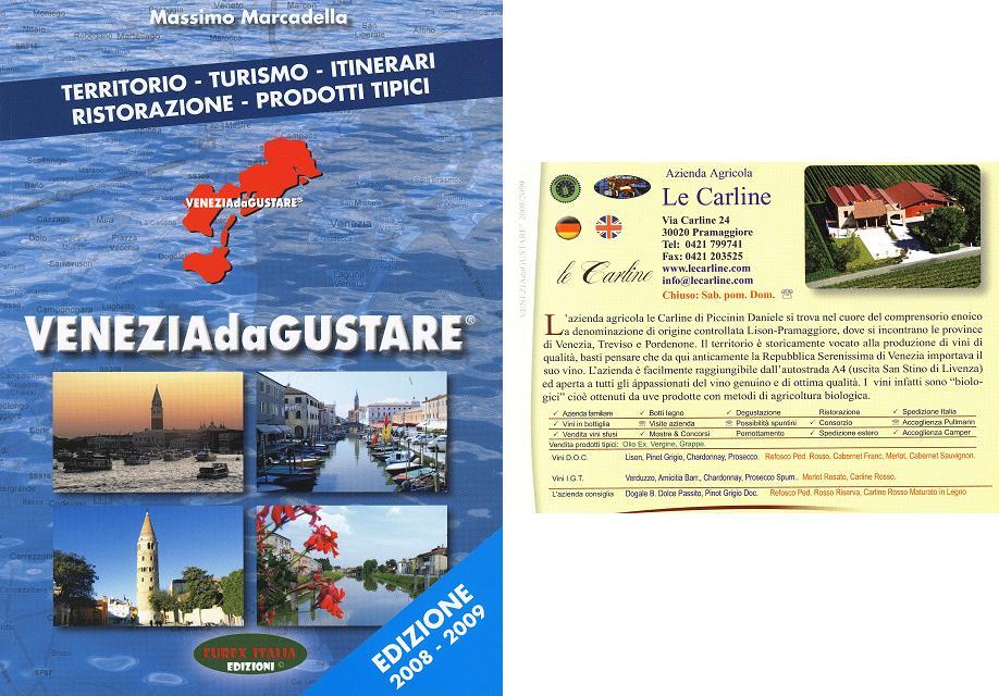 [2008/2009] - Veneziadagustare, il territorio, il turismo, gli itinerari, la ristorazione ed i prodotti tipici